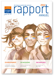 Rapport Annuel 2012 de la Ligue contre le cancer